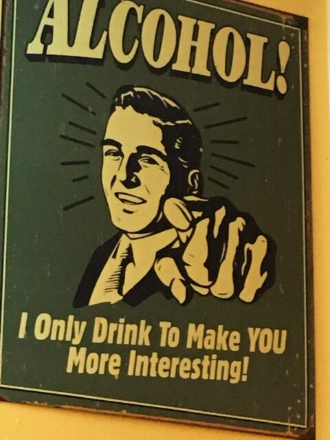 Humorous, sarcastic sign about alcohol